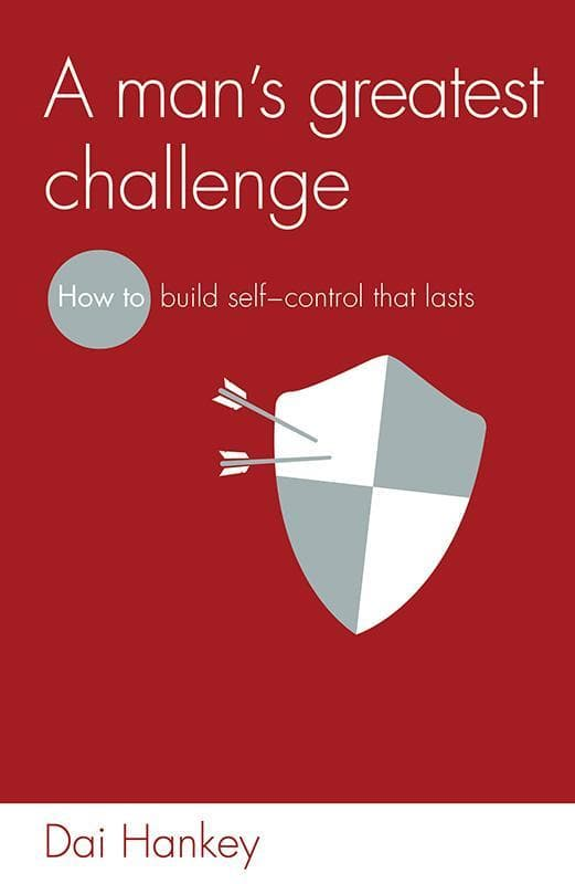 9781909919860-LD Man's Greatest Challenge, A: How to build self control that lasts-Hankey, Dai