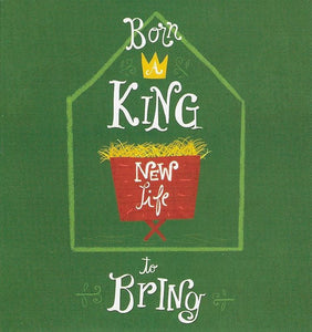 9781909919884-Born a King, New Life to Bring-Thornborough, Tim
