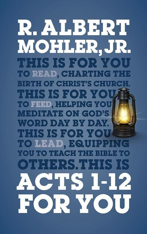 9781909919914-Acts 1-12 For You-Mohler, Albert R.