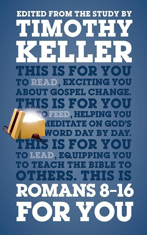 9781910307281-Romans 8-16 For You-Keller, Timothy J.