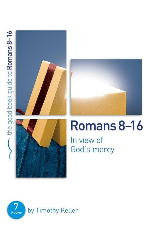9781910307311-GBG Romans 8-16: In view of God's mercy-Keller, Timothy J.