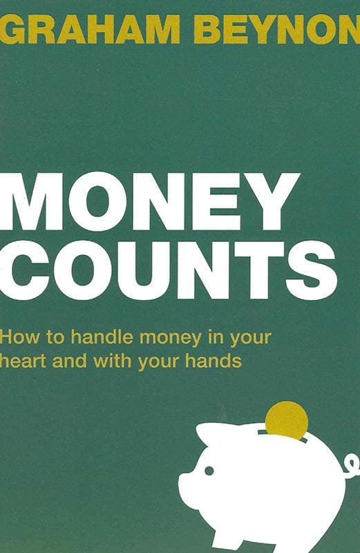 9781910307359-LD Money Counts: How to handle money in your heart and with your hands-Beynon, Graham