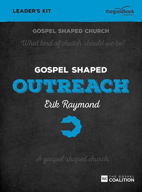 9781910307458-Gospel Shaped Outreach Leader's Kit-Raymond, Erik