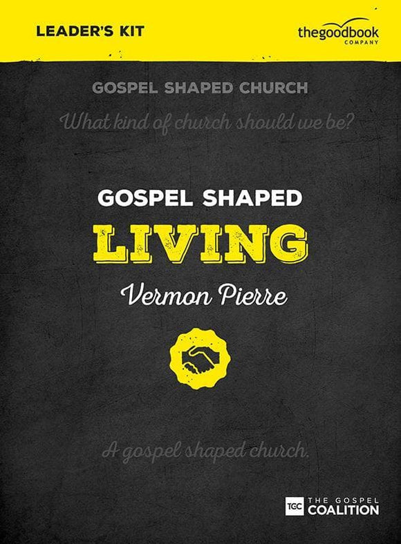 9781910307564-Gospel Shaped Living Leader's Kit-Pierre, Vermon