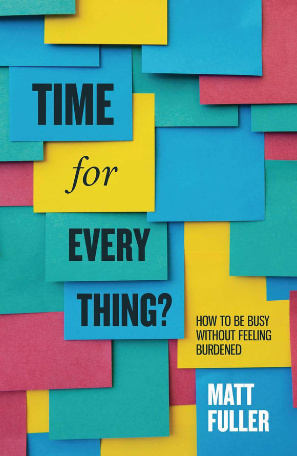 LD Time for Every Thing: How to be busy without feeling burdened