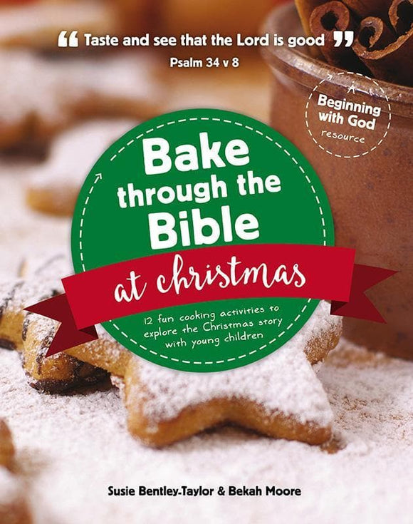 9781910307984-Bake Through the Bible at Christmas: 12 fun cooking activities to explore the Christmas story-Bentley-Taylor, Susie & Moore, Bekah