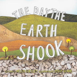 9781910587560-Day the Earth Shook, The-Buckley, Helen; Brake, Jenny