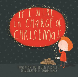 9781911272748-If I were in charge of Christmas-Buckley, Helen