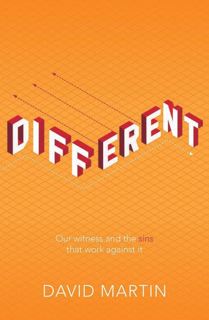 Different: Our witness and the sins that work against it by Martin, David (9781912373604) Reformers Bookshop