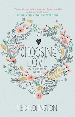 Choosing Love: In a broken world by Johnston, Heidi (9781912373802) Reformers Bookshop