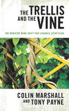 9781921441585-Trellis and the Vine, The: The Ministry Mind-Shift that Changes Everything-Marshall, Colin; Payne, Tony