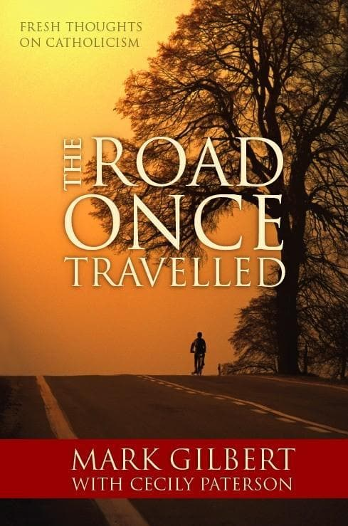 9781921441875-Road Once Travelled, The: Fresh Thoughts on Catholicism-Gilbert, Mark