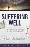 9781921896316-Suffering Well: The Predictable Surprise of Christian Suffering-Grimmond, Paul