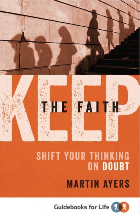9781921896774-Keep the Faith: Shift Your Thinking on Doubt-Ayers, Martin