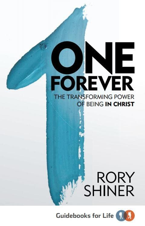One Forever: the transforming power of being in Christ