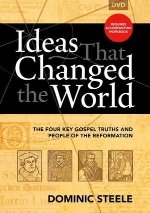 Ideas That Changed the World DVD: The four key gospel truths and people of the Reformation by Steele, Dominic (9781922206213) Reformers Bookshop