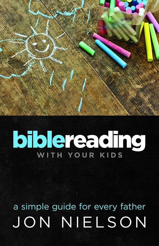9781922206220-Bible Reading With Your Kids: A Simple Guide for Every Father-Nielson, Jon