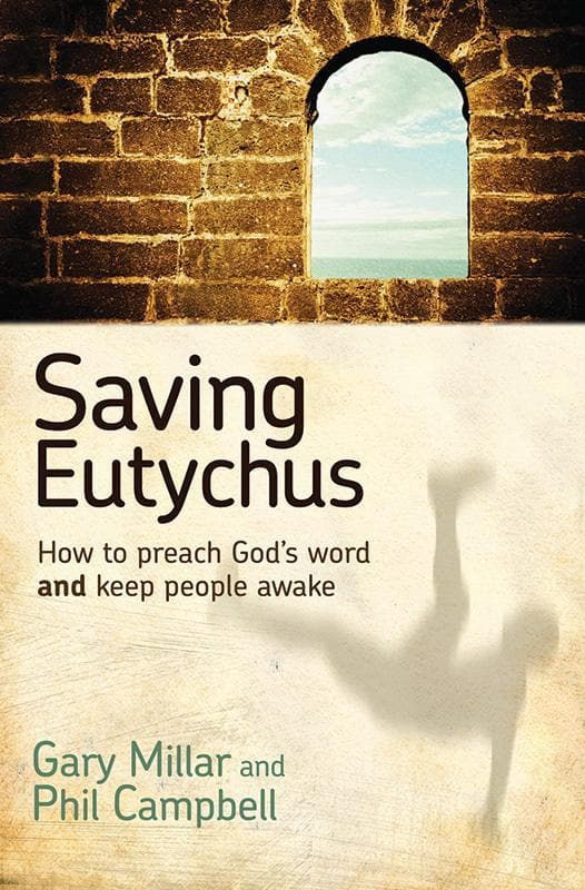 9781922206251-Saving Eutychus: How to Preach God's Word and Keep People Awake-Millar, Gary; Campbell, Phil