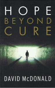 9781922206442-Hope Beyond Cure-McDonald, David