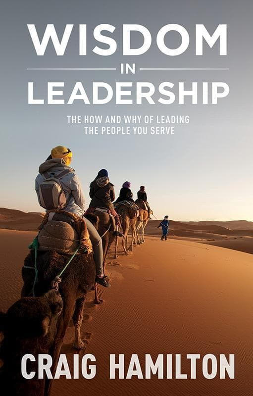 9781922206718-Wisdom in Leadership: The How and Why of Leading the People You Serve-Hamilton, Craig