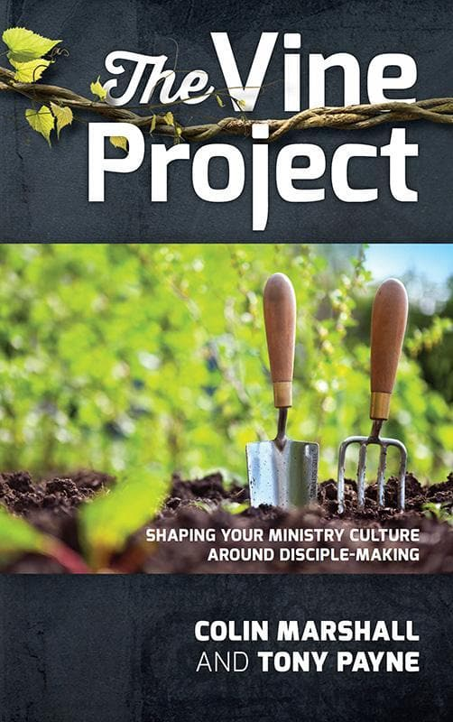 9781922206947-Vine Project, The: Shaping Your Ministry Culture Around Disciple-Making-Marshall, Colin; Payne, Tony