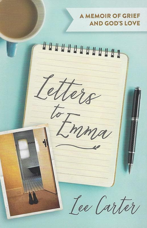 9781925424003-Letters to Emma: A Memoir of Grief and God's Love-Carter, Lee