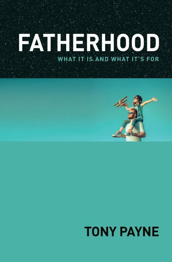 Fatherhood: What it is and what it's for