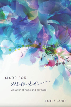 Made for More: An Offer of Hope and Purpose by Cobb, Emily (9781925424249) Reformers Bookshop