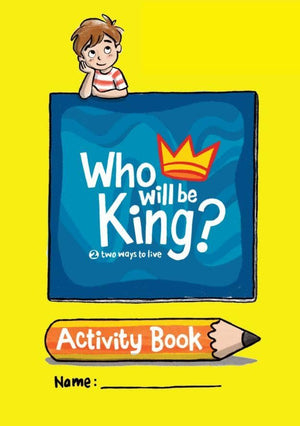 Who will be King? Activity Book by Carmichael, Stephanie & Lam, Dawn (9781925424485) Reformers Bookshop