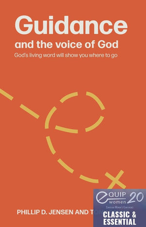 Guidance and the Voice of God (Second Edition): God's Living Word Will Show You Where to Go by Jensen, Phillip; Payne, Tony (9781925424546) Reformers Bookshop