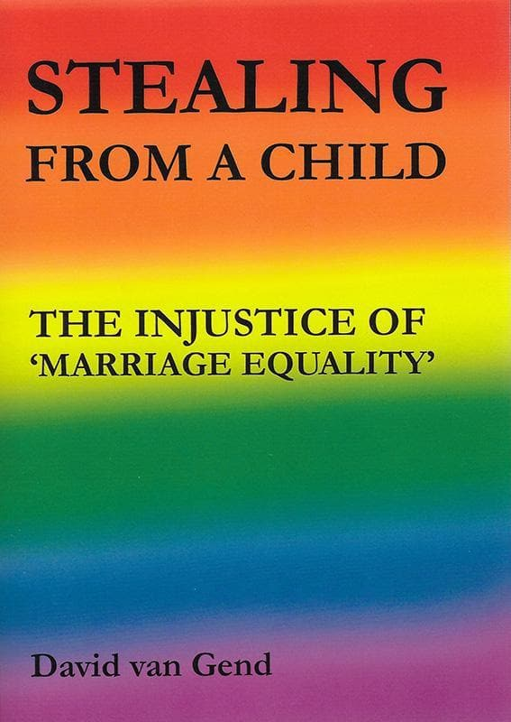 9781925501230-Stealing From a Child: The Injustice of 'Marriage Equality'-van Gend, David