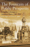 Fountain of Public Prosperity by Piggin, Stuart & Linder, Robert (9781925835403) Reformers Bookshop