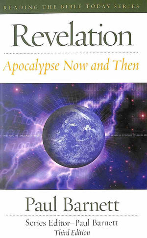 RTBT Revelation - Apocalypse Now and Then by Barnett, Paul (9781925879391) Reformers Bookshop