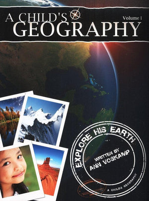 A Child's Geography: Explore His Earth by Voskamp, Ann (9781932786323) Reformers Bookshop
