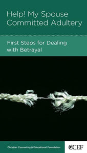 9781934885383-NGP Help, My Spouse Committed Adultery: First Steps for Dealing with Betrayal-Smith, Winston