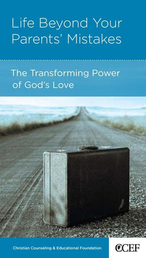 9781935273189-NGP Life Beyond Your Parents' Mistakes: The Transforming Power of God's Love-Powlison, David