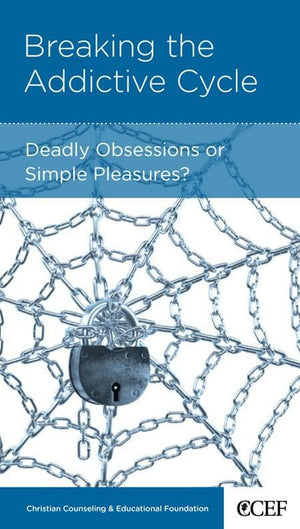 9781935273196-NGP Breaking the Addictive Cycle: Deadly Obsessions or Simple Pleasures-Powlison, David