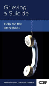 9781935273684-NGP Grieving a Suicide: Help for the Aftershock-Powlison, David