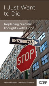 9781935273707-NGP I Just Want to Die: Replacing Suicidal Thoughts with Hope-Powlison, David