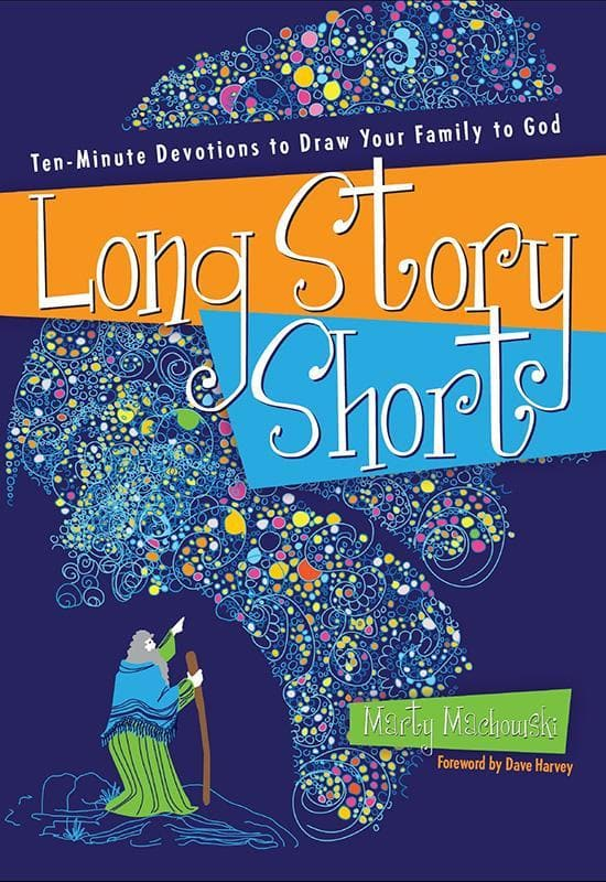 9781935273813-Long Story Short: Ten-Minute Devotions to Draw Your Family to God-Machowski, Marty