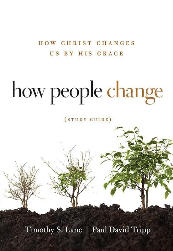 9781935273844-How People Change Study Guide: How Christ Changes Us By His Grace-Lane, Timothy S.; Tripp, Paul David
