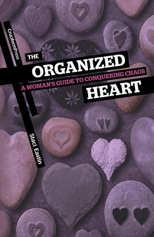 9781936760114-Organized Heart, The: A Woman's Guide to Conquering Chaos-Eastin, Staci