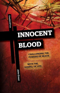 9781936760299-Innocent Blood: Challenging the Powers of Death with the Gospel of Life-Ensor, John