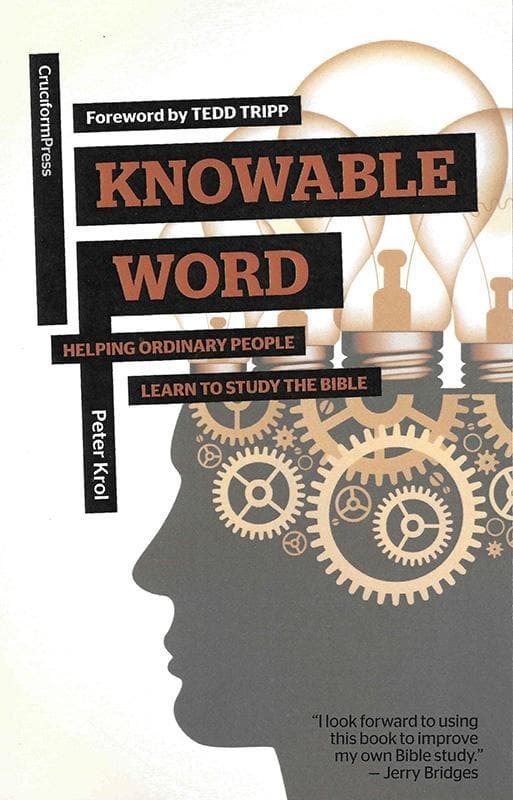 9781936760893-Knowable Word: Helping Ordinary People Learn to Study the Bible-Krol, Peter