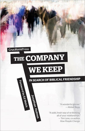 9781936760954-Company We Keep, The: In Search of Biblical Friendship-Holmes, Jonathan