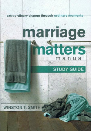 9781936768080-Marriage Matters Study Guide: Extraordinary Change through Ordinary Moments-Smith, Winston