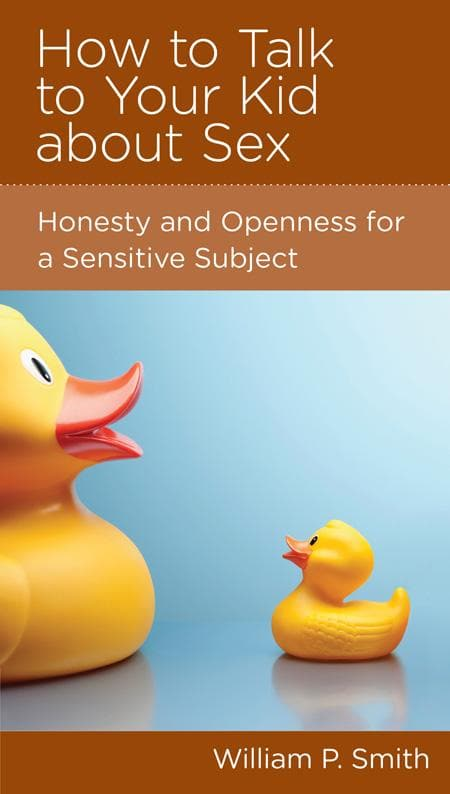9781936768448-NGP How to Talk to Your Kid about Sex: Honesty and Openness for a Sensitive Subject-Smith, William