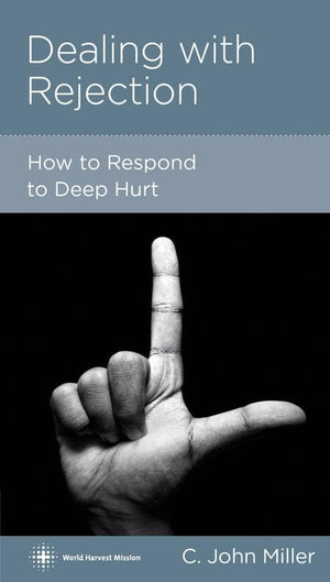 9781936768479-NGP Dealing with Rejection: How to Respond to Deep Hurt-Miller, Jack