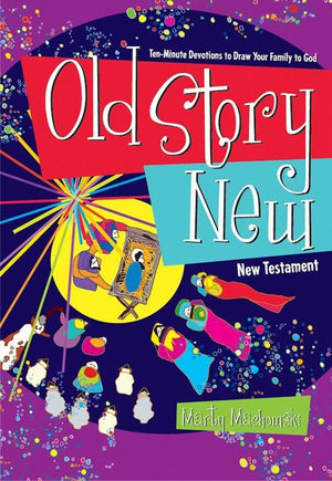 9781936768660-Old Story New: Ten-Minute Devotions to Draw Your Family to God-Machowski, Marty
