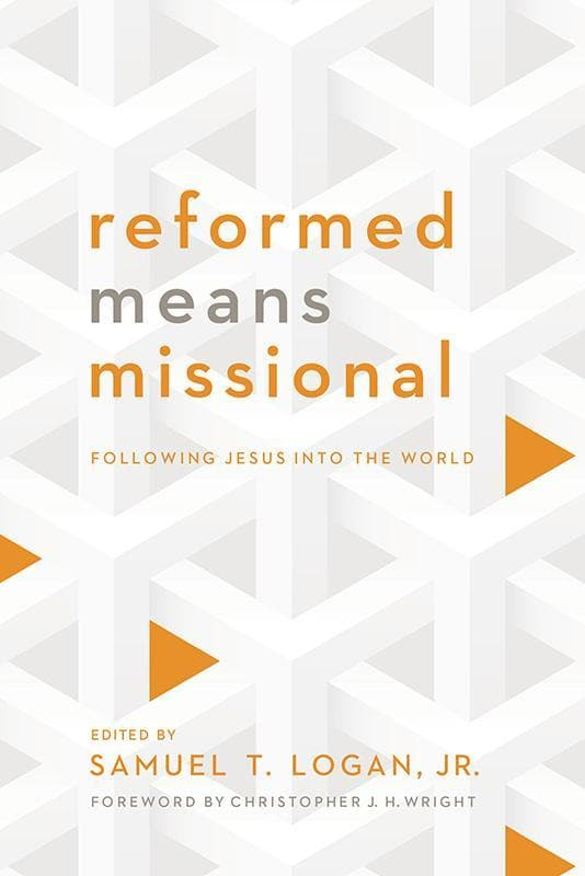 9781938267758-Reformed Means Missional: Following Jesus into the World-Logan, Samuel